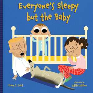 Everybody Is Sleepy But The Baby Board Book