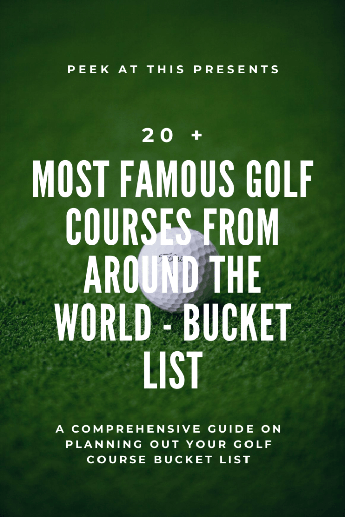20+ most famous golf courses from around the world - Bucket List