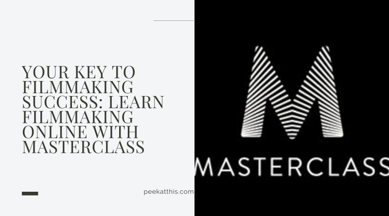 Your Key To Success: LEARN FILMMAKING WITH MASTERCLASS