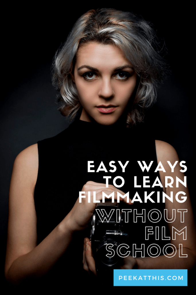 EASY WAYS TO LEARN FILMMAKING WITHOUT FILM SCHOOL