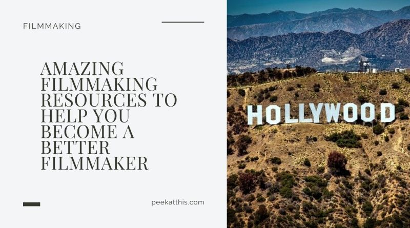 Amazing Filmmaking Resources to Help You Become A Better Filmmaker