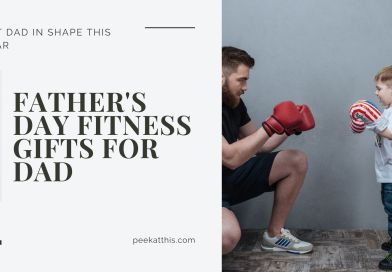15 Unique Father's Day Fitness Gifts For Dad's Who Have Everything