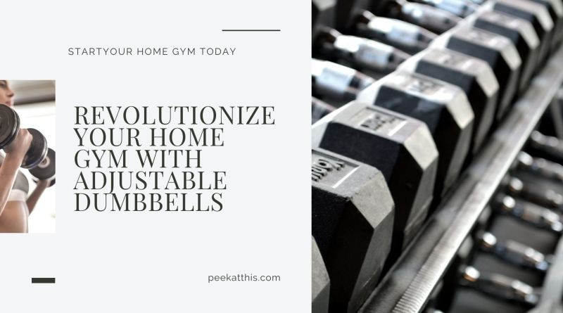 Revolutionize Your Home Gym With ADJUSTABLE DUMBBELLS
