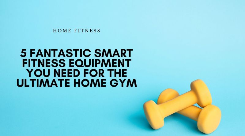 Smart home Fitness Equipment