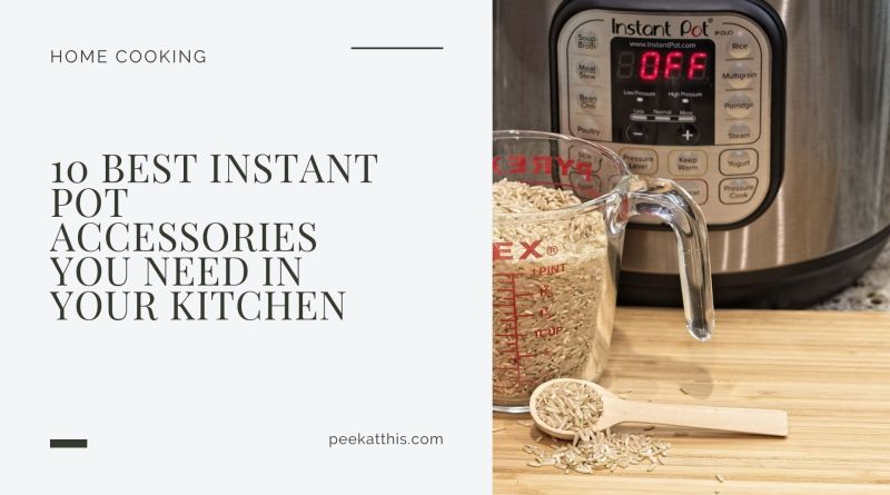 10 Best Instant Pot Accessories You Need In Your Kitchen