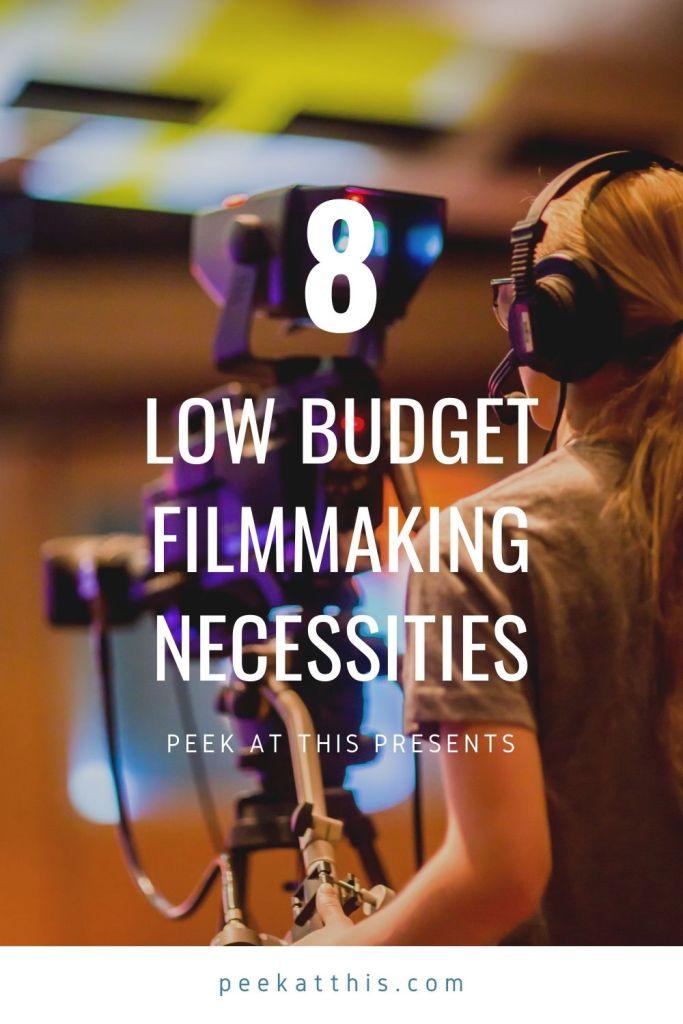 Low Budget Filmmaking Necessities