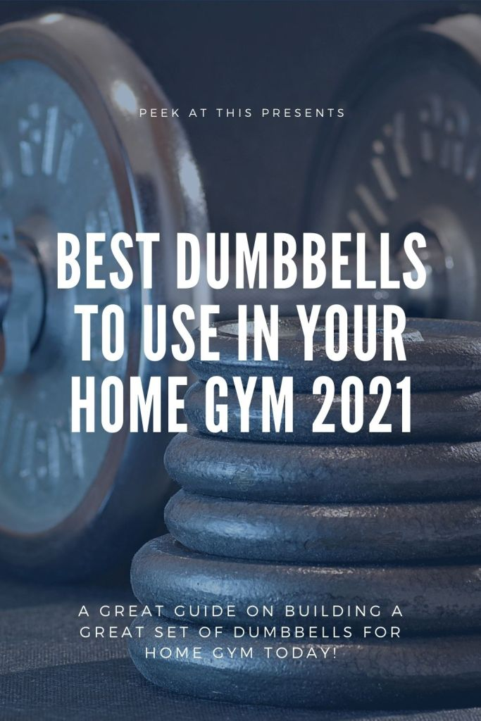 Best Dumbbells To Use In Your Home Gym 2021