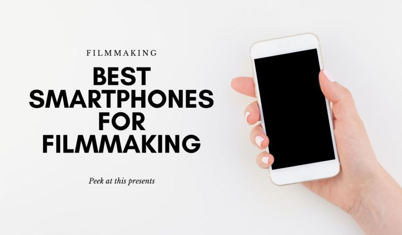 Best Smartphone For Filmmaking In 2021 - Video Recording