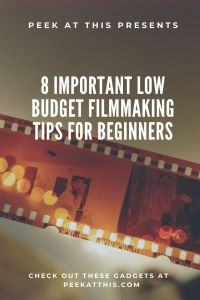 8 Important Low Budget Filmmaking Tips For Beginners