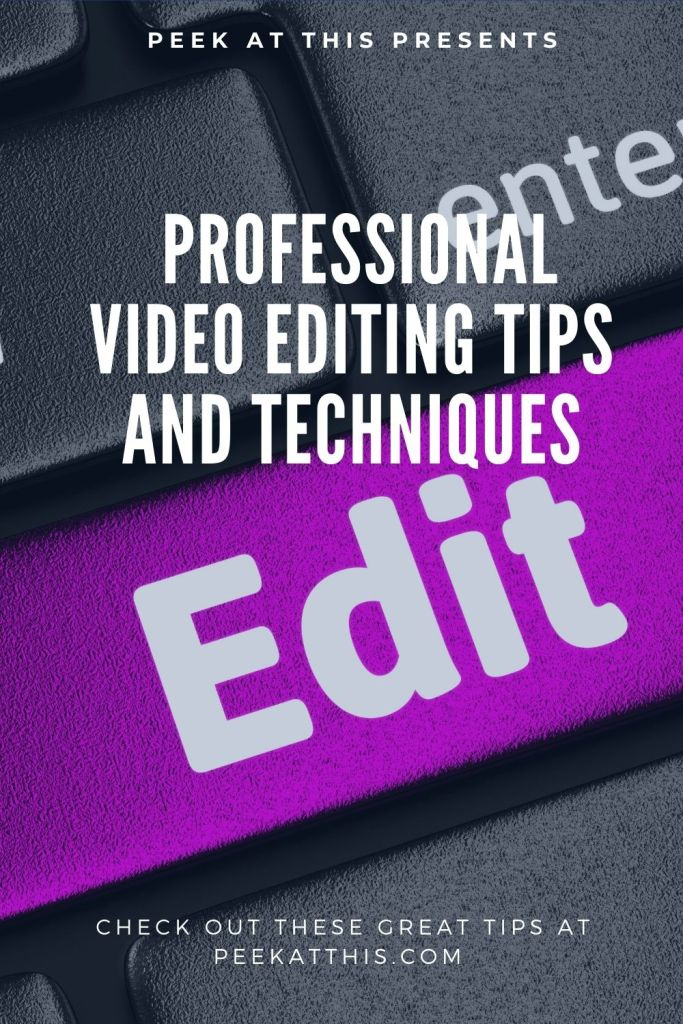 Professional Video Editing Tips And Techniques