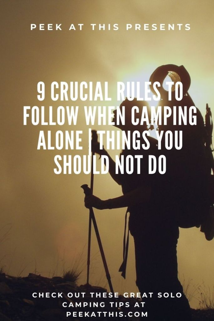 9 Crucial Rules To Follow When Camping Alone | Things You Should Not Do