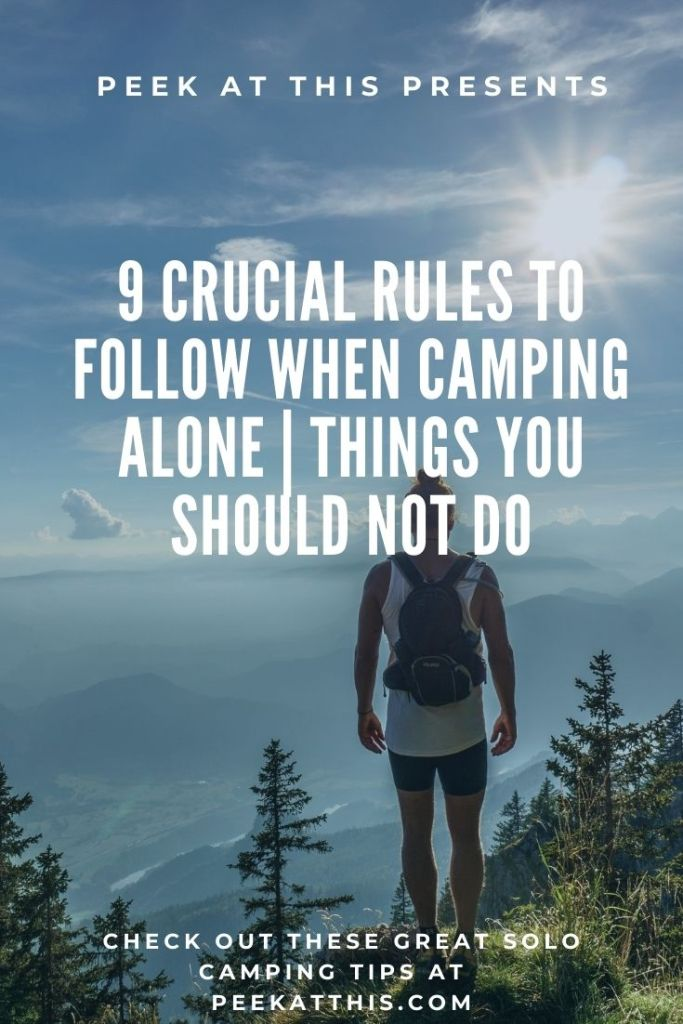 9 Crucial Rules To Follow When Camping Alone Things You Should Not Do
