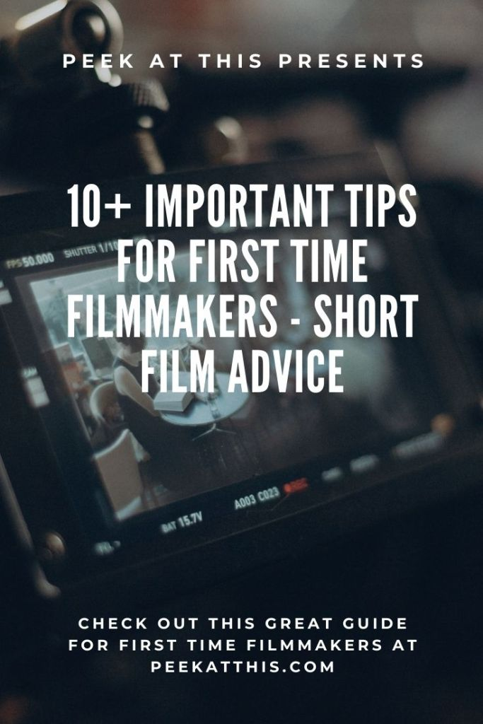 10+ Important Tips For First Time Filmmakers - Short Film Advice