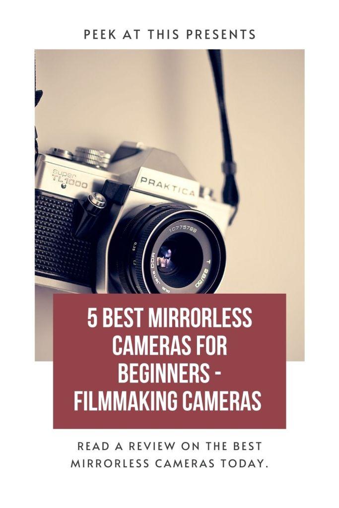 5 BEST MIRRORLESS CAMERAS FOR BEGINNERS - FILMMAKING CAMERAS