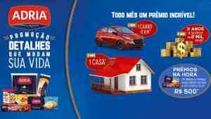 Promoção Adria 2019, Detalhes que Mudam a sua Vida: Casa, carros mais prêmios
