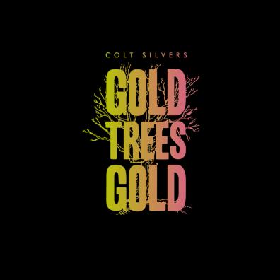 """Pochette Album de Colt Silvers """"Gold Trees Gold"""""""