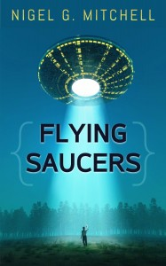 Flying Saucers by Nigel G. Mitchell