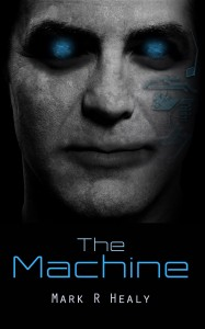 The Machine by Mark R. Healy
