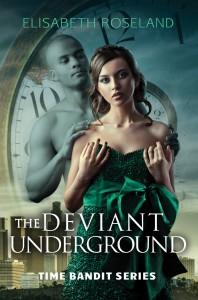 The Deviant Underground by Elisabeth Roseland