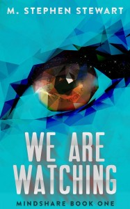 We Are Watching by M. Stephen Stewart