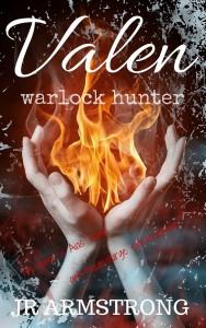 Valen: Warlock Hunter by J.R. Armstrong