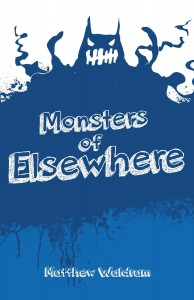 Monsters of Elsewhere by Matthew Waldram