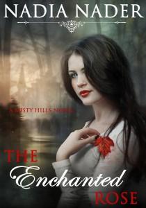 The Enchanted Rose by Nadia Nader