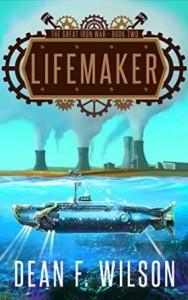 Lifemaker by Dean F. Wilson