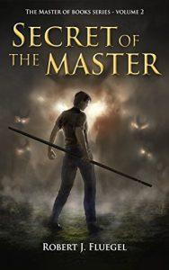 Secret of the Master by Robert J. Fluegel