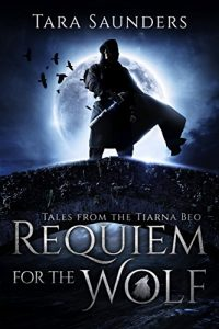 Requiem for the Wolf by Tara Saunders