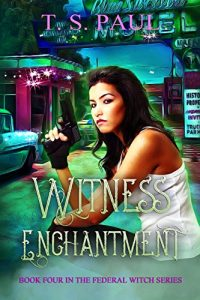 Witness Enchantment by T.S. Paul