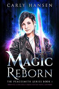 Magic Reborn by Carly Hansen