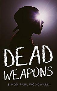 Dead Weapons by Simon Paul Woodward