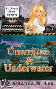 Unwritten and Underwater by Amanda M. Lee