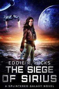 The Siege of Sirius by Eddie R. Hicks