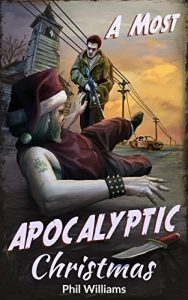 A Most Apocalyptic Christmas by Phil Williams
