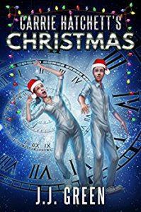 Carrie Hatchett's Christmas by J.J. Green