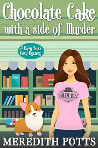 Chocolate Cake with a Side of Murder by Meredith Potts