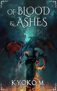 Of Blood and Ashes by Kyoko M.