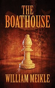The Boathouse by William Meikle