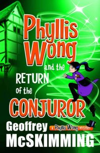 Phyllis Wong and the Return of the Conjuror by Geoffrey McSkimming