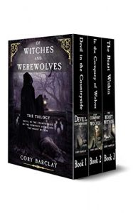 Of Witches and Werewolves Trilogy by Cory Barclay