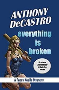 Everything is Broken by Anthony DeCastro