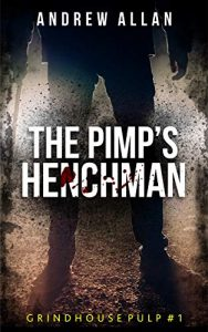 The Pimp's Henchman by Andrew Allan