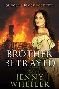 Brother Betrayed by Jenny Wheeler