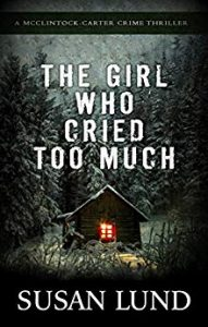 The Girl Who Cried Too Much by Susan Lund