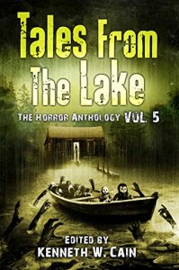 Tales From The Lake, Vol. 5, edited by Kenneth W. Cain