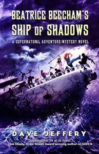 Beatrice Beecham's Ship of Shadows by Dave Jeffery