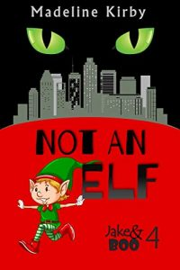Not an Elf by Madeline Kirby