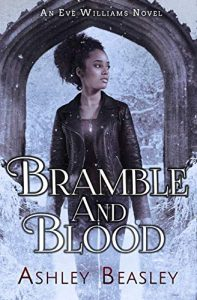 Bramble and Blood by Ashley Beasley